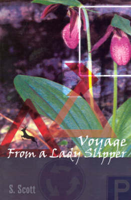 Voyage from a Lady Slipper by S. Scott