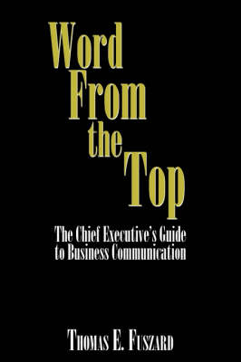 Word From the Top The Chief Executive? by Thomas E. Fuszard