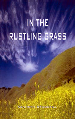 In the Rustling Grass by Kenneth Avery Studstill