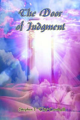 The Door of Judgment by Stephen T.  Chip Crosby III
