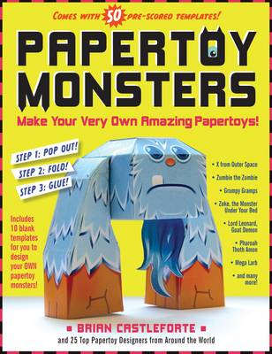 Paper Toy Monsters Make Your Very Own Amazing Paper Toys by Brian Castleforte