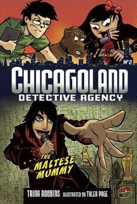 Chicagoland Book 2: The Maltese Mummy by Trina Robbins