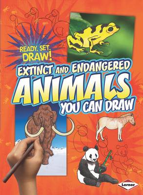 Extinct and Endangered Animals You Can Draw by Nicole Brecke, Patricia R. Stockland