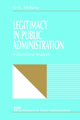 Legitimacy in Public Administration A Discourse Analysis by O. C. McSwite