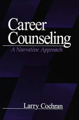 Career Counseling A Narrative Approach by Larry Cochran