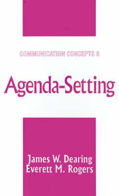Agenda-Setting by James W. Dearing, Everett M. Rogers