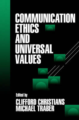 Communication Ethics and Universal Values by Clifford G. Christians