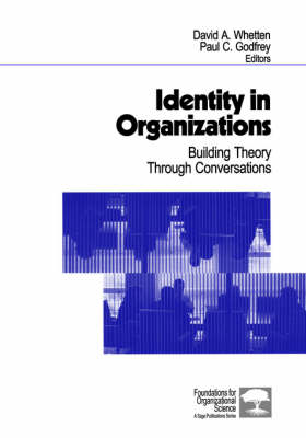 Identity in Organizations Building Theory Through Conversations by David A. Whetten