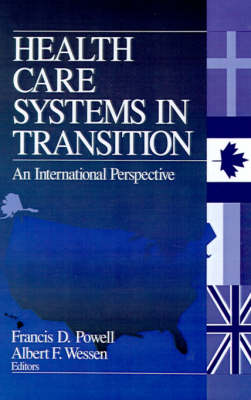 Health Care Systems in Transition An International Perspective by Francis D. Powell