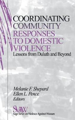 Coordinating Community Responses to Domestic Violence Lessons from Duluth and Beyond by Melanie F. Shepard