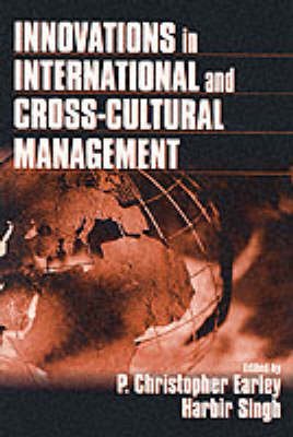 Innovations in International and Cross-Cultural Management by P. Christopher Earley, Harbir Singh