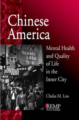Chinese America Mental Health and Quality of Life in the Inner City by Chalsa M. Loo