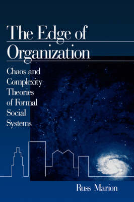 The Edge of Organization Chaos and Complexity Theories of Formal Social Systems by Russ Marion