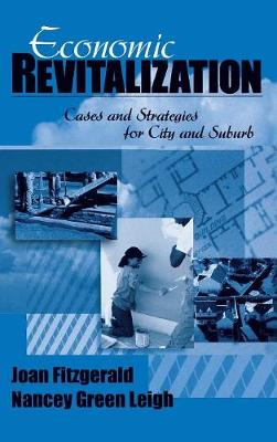 Economic Revitalization Cases and Strategies for City and Suburb by Joan Fitzgerald, Nancey Green Leigh