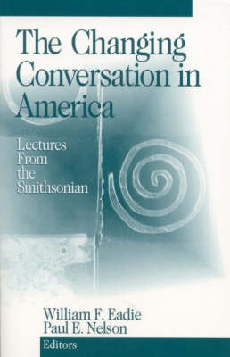 The Changing Conversation in America Lectures from the Smithsonian by William F. Eadie