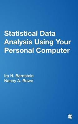 Statistical Data Analysis Using Your Personal Computer by Ira H. Bernstein, Nancy Ann Rowe