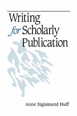 Writing for Scholarly Publication by Anne Sigismund Huff