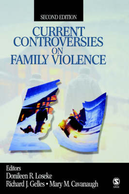 Current Controversies on Family Violence by Donileen R. Loseke, Richard J. Gelles, Mary M. Cavanaugh