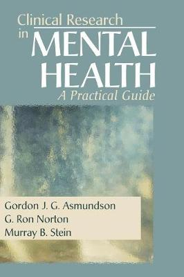 Clinical Research in Mental Health A Practical Guide by Gordon J. G. Asmundson