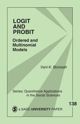 Logit and Probit Ordered and Multinomial Models by Vani Kant Borooah