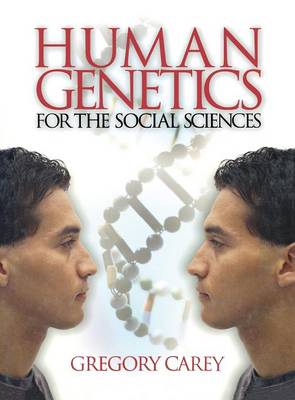 Human Genetics for the Social Sciences by Gregory Carey