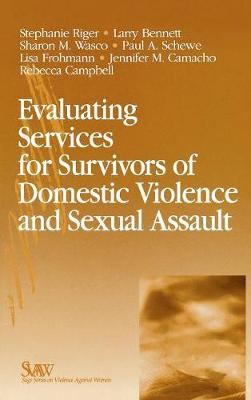 Evaluating Services for Survivors of Domestic Violence and Sexual Assault by Stephanie Riger