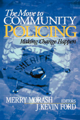 The Move to Community Policing Making Change Happen by Professor Merry Morash