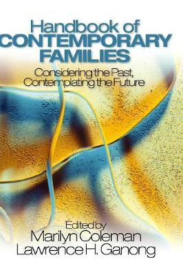 Handbook of Contemporary Families Considering the Past, Contemplating the Future by Dr. Marilyn Coleman