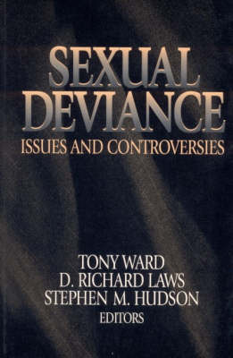 Sexual Deviance Issues and Controversies by Tony Ward