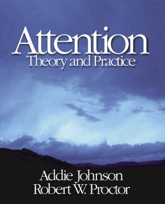 Attention Theory and Practice by Robert W. Proctor, Addie Johnson