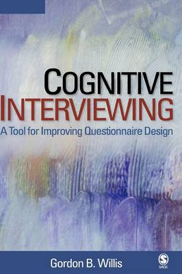 Cognitive Interviewing A Tool for Improving Questionnaire Design by Gordon B. Willis