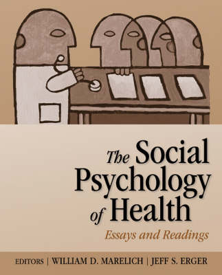 The Social Psychology of Health Essays and Readings by William D. (California State University) Marelich