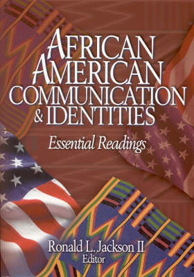 African American Communication & Identities Essential Readings by Ronald L., II Jackson