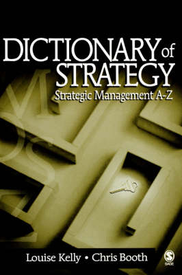 Dictionary of Strategy Strategic Management A-Z by Louise Kelly, Chris Booth