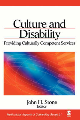 Culture and Disability Providing Culturally Competent Services by John H. Stone