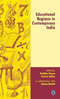Educational Regimes in Contemporary India by Radhika Chopra