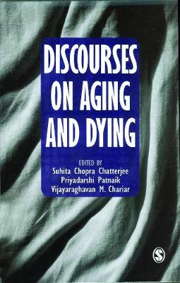 Discourses on Aging and Dying by Suhita Chopra Chatterjee