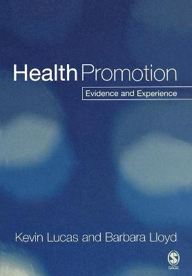 Health Promotion Evidence and Experience by Kevin Lucas, Barbara Lloyd