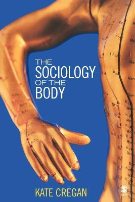 The Sociology of the Body Mapping the Abstraction of Embodiment by Kate Cregan