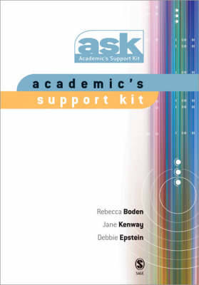 Academic's Support Kit by Rebecca Boden, Debbie Epstein, Jane Kenway