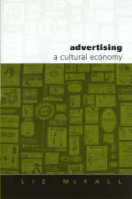 Advertising A Cultural Economy by Liz McFall