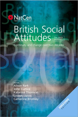 British Social Attitudes Continuity and Change over Two Decades by Alison Park