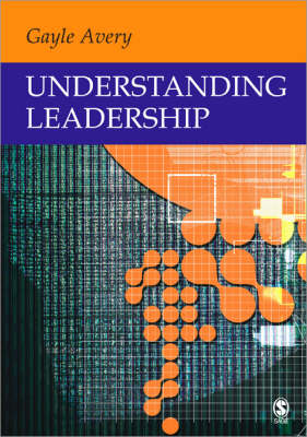 Understanding Leadership Paradigms and Cases by Gayle C. Avery