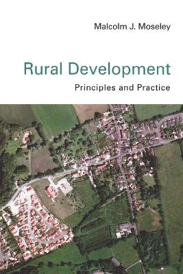 Rural Development Principles and Practice by Malcolm J. Moseley