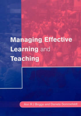 Managing Effective Learning and Teaching by Ann Briggs, Daniela Sommefeldt