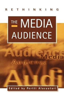Rethinking the Media Audience The New Agenda by Pertti Alasuutari