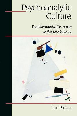 Psychoanalytic Culture Psychoanalytic Discourse in Western Society by Ian Patrick