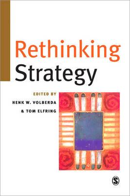 Rethinking Strategy by Henk W. Volberda