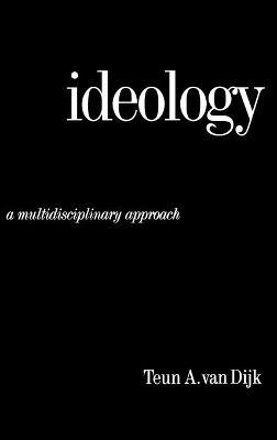 Ideology A Multidisciplinary Approach by Teun A. van Dijk
