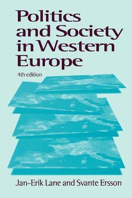 Politics and Society in Western Europe by Jan-Erik Lane, Svante O. Ersson